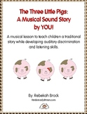 The Three Little Pigs: A Musical Sound Story Created by YOU!