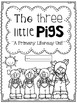 The Three Little Pigs {A Primary Literacy Unit}
