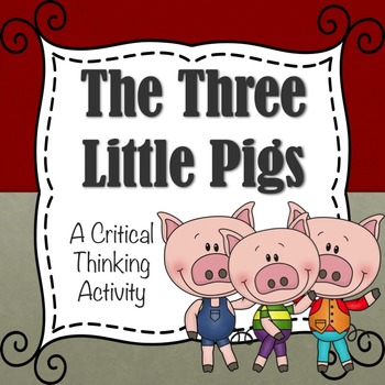 The Three Little Pigs!  A Critical Thinking Activity (PPT and Question Cards)