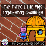 The Three Little Pigs Engineering STEM Challenge- High Engagement! NGSS 2-PS1-2