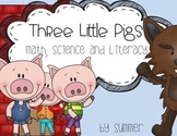 The Three Little Pigs Literacy, Math and Science