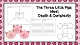 The Three Little Pigs Meet Depth & Complexity!
