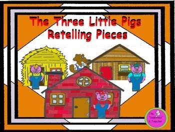 The Three Little Pigs Retelling Pieces