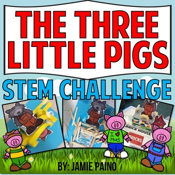 The Three Little Pigs STEM CHALLENGE