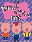 The Three Little Pigs Short i Literacy Activities