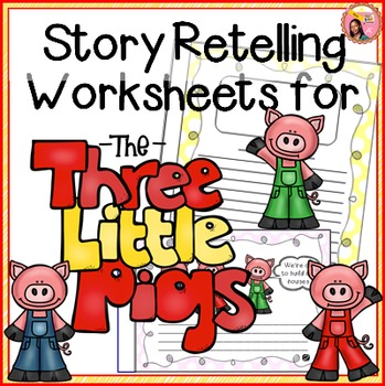 The Three Little Pigs - Story Retelling Worksheets