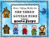 Three Little Pigs - Retelling A Story: Dramatizing and Narrating!