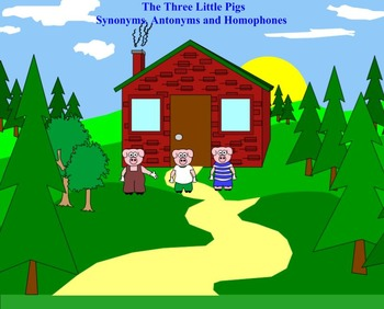 The Three Little Pigs-Synonyms, Antonyms, Homophones