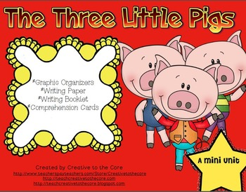 The Three Little Pigs Unit~ Includes Graphic Organizers &