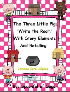 """The Three Little Pigs """"Write the Room"""" with Story Elements and Retelling"""