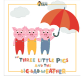 The Three Little Pigs and the Big Bad Weather - 2nd Grade