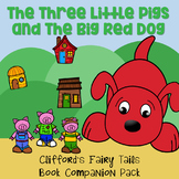 The Three Little Pigs and the Big Red Dog- Clifford's Fairy Tails Companion Pack