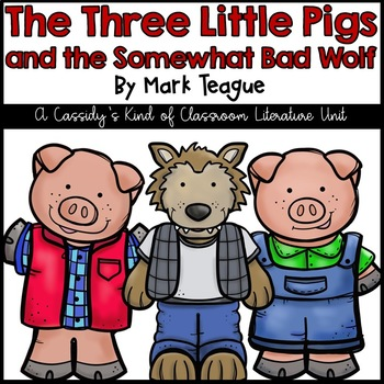 The Three Little Pigs and the Somewhat Bad Wolf Book Unit  TpT