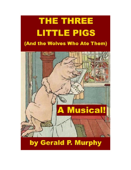 The Three Little Pigs (and the wolves who ate them) - A Musical