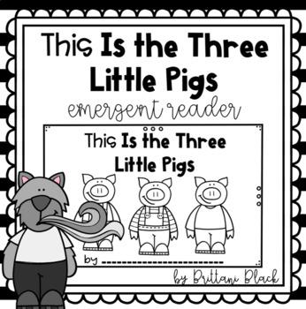 The Three Little Pigs~ emergent reader