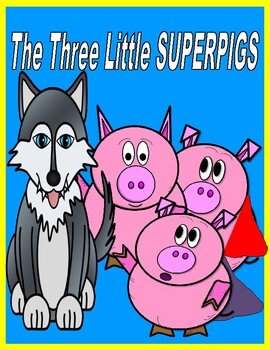 The Three Little SUPERPIGS  --  Comprehension, Writing, Sequencing, and More!