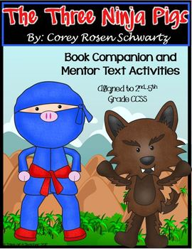 The Three Ninja Pigs Book Companion and Mentor Text Activities