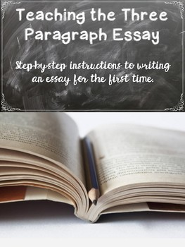 The Three Paragraph Essay