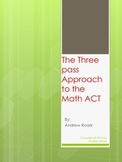 The Three Pass Approach to the Math ACT
