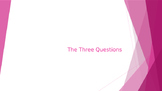 The Three Questions PowerPoint