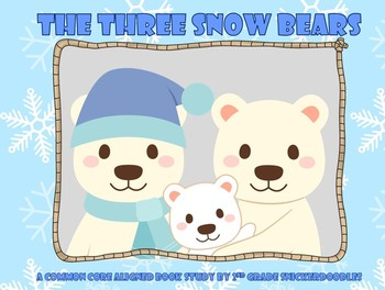 The Three Snow Bears: A Common Core Aligned Book Study