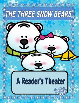 The Three Snow Bears  --  A Reader's Theater