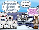 The Three Snow Bears (A Story Companion)