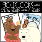 The Three Snow Bears-Goldilocks and the Three Bears Bundle