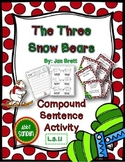 The Three Snow Bears by: Jan Brett {Compound Sentence Activity} L.3.1.i