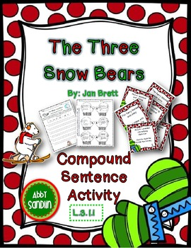 The Three Snow Bears by: Jan Brett {Compound Sentence Acti