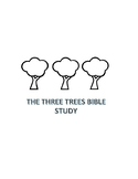 The Three Trees Bible Study Guide
