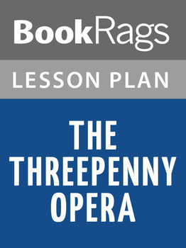 The Threepenny Opera Lesson Plans