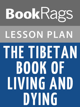 The Tibetan Book of Living and Dying Lesson Plans