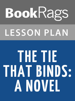 The Tie That Binds: A Novel Lesson Plans