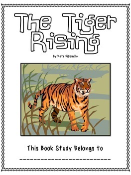 The Tiger Rising Common Core Literature Unit- Plans, Worksheets, Tests