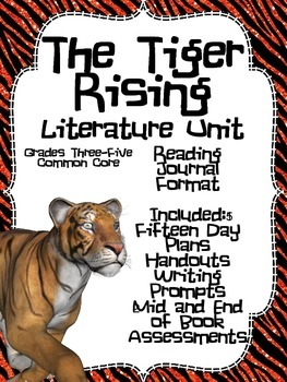 The Tiger Rising Common Core Literature Unit- Plans, Works