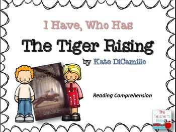 The Tiger Rising I Have, Who Has Reading Comprehension