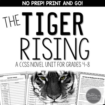 The Tiger Rising Novel Unit for Grades 4-8 CCSS Aligned