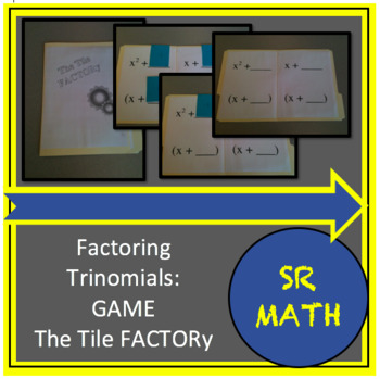 The Tile FACTORy - A Factoring Trinomials Game