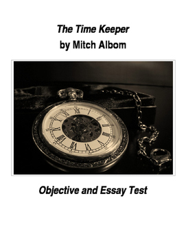 The Time Keeper by Mitch Albom Objective and Essay Test