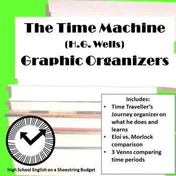 The Time Machine Graphic Organizers (H.G. Wells)