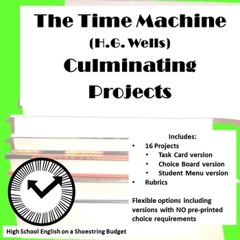 The Time Machine Culminating Projects [Task Cards] (H.G. Wells)