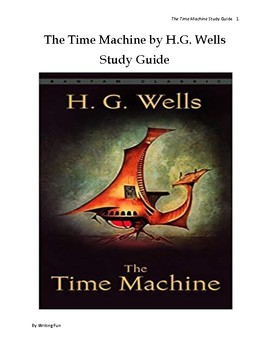 The Time Machine by H.G. Wells Study Guide