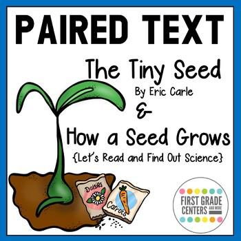 The Tiny Seed and How a Seed Grows Paired Texts for Spring