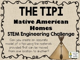 The Tipi (Teepee) - Native American Homes STEM - STEM Engineering Challenge Pack