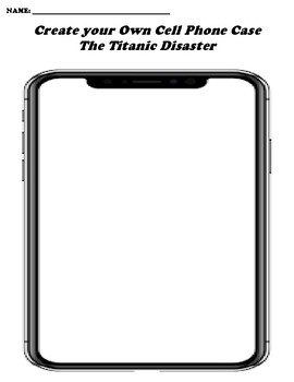 The Titanic Disaster CREATE YOUR OWN CELL PHONE COVER