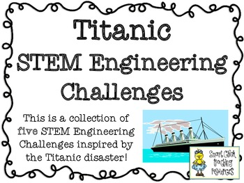 The Titanic Disaster: STEM Engineering Challenges Five Pack!