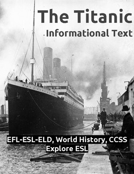The Titanic Informational Text and Activities for EFL-ESL-ELD