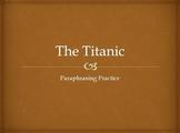 The Titanic: Paraphrasing Practice