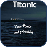 The Titanic bundle - PowerPoint lessons, printables activites and more